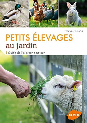 Petits élevages au jardin: Husson, Hervé