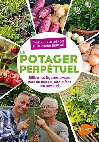 9782841388349: Potager perpétuel : Utiliser les légumes vivaces pour un potager sans effort (ou presque)