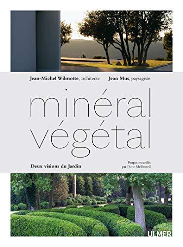 9782841389858: Minéral-Végétal - Deux visions du jardin