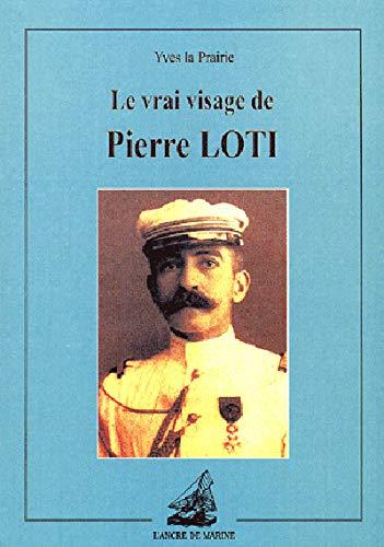 9782841411726: Le vrai visage de Pierre Loti (French Edition)
