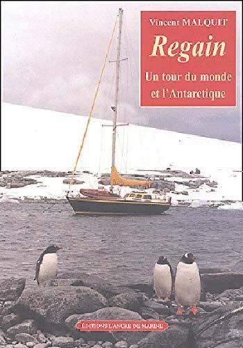 9782841411764: Regain : Un tour du monde et l'Antarctique