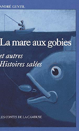 9782841412341: La mare aux gobies et autres Histoires salées