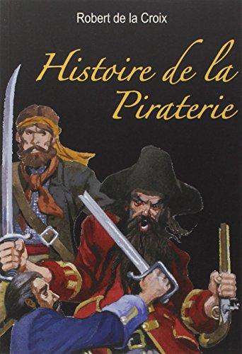 HISTOIRE DE LA PIRATERIE: LA CROIX ROBERT DE