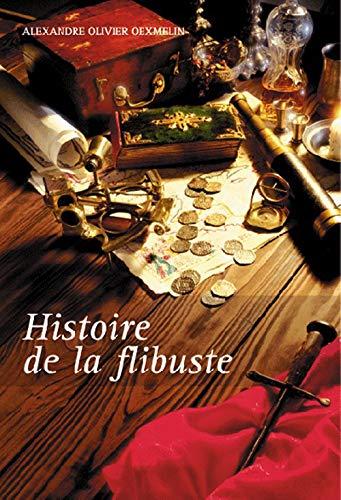 9782841412754: HISTOIRE DE LA FLIBUSTE