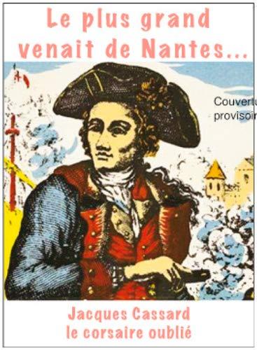 JACQUES CASSARD, LE CORSAIRE OUBLIE: HUARD DANIEL