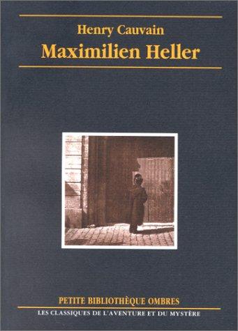 Maximilien Heller: Henry Cauvain