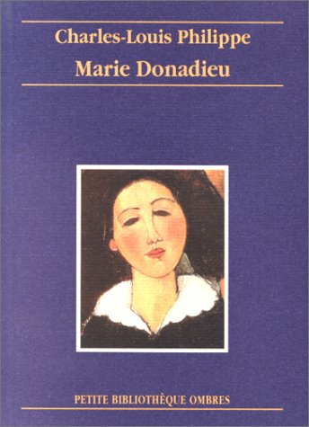 Marie Donadieu (Petite Bibliothèque Ombres): Charles-Louis Philippe