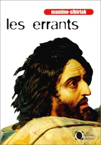 ERRANTS (OMBRES) - MAMINE-SIBIRIAK