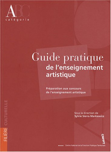 9782841433124: Guide pratique de l'enseignement artistique : Pr�paration des concours de l'enseignement artistique