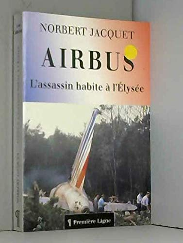 9782841440092: Airbus: L'assassin habite a l'Elysee (Hors collection) (French Edition)