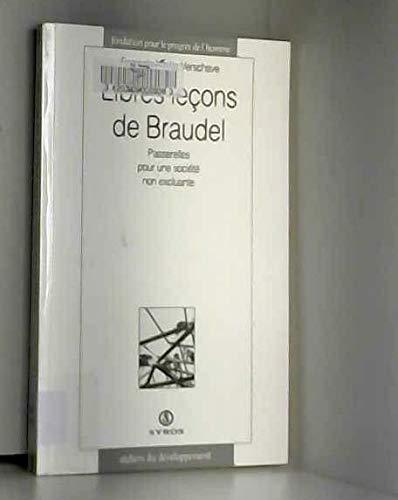 Libres leçons de Braudel. Passerelle pour une société non excluante: Verschave...