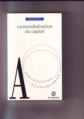 9782841460656: LA MONDIALISATION DU CAPITAL (Alternatives économiques)