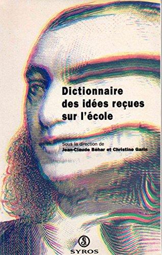 9782841460748: Dictionnaire des idees recues sur l'ecole (French Edition)