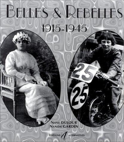Belles et rebelles, 1915 - 1945: Dujour, Nane ;
