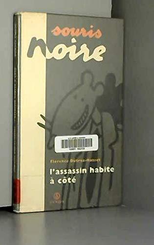 9782841461844: ASSASSIN HABITE A COTE 30 (Souris noire)