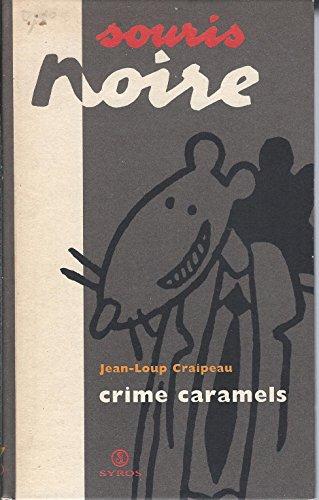 9782841462353: CRIME CARAMELS (Souris noire)