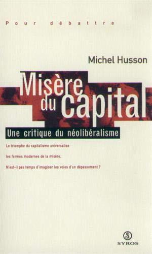 9782841463183: Misère du capital : Une critique du néolibéralisme