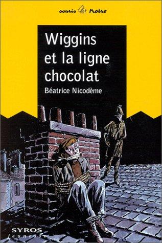 9782841465200: Wiggins et la ligne chocolat