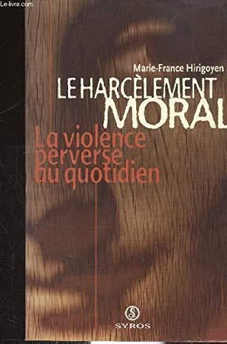 9782841465996: Le harcelement moral. La violence perverse au quotidien