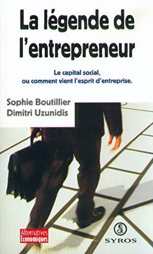 9782841466474: La legende de l'entrepreneur: Le capital social, ou, comment vient l'esprit d'entreprise (Alternatives economiques) (French Edition)