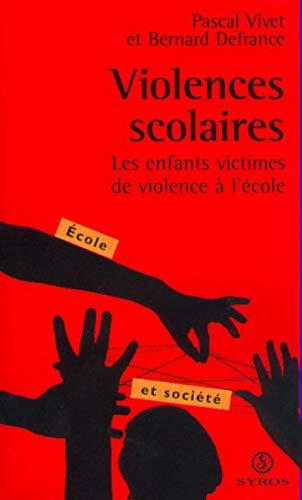 9782841466894: Violences scolaires. Les Enfants victimes de violence à l'école