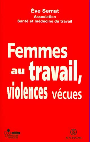 9782841468287: Femmes au travail: Violences vécues (French Edition)