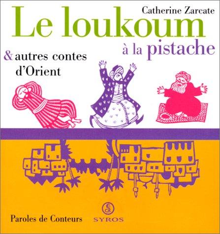 9782841468539: Le loukoum à la pistache, et autres contes d'Orient
