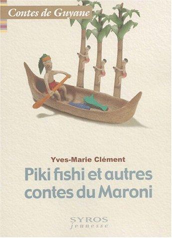 9782841469673: Piki Fishy et autres contes du Maroni