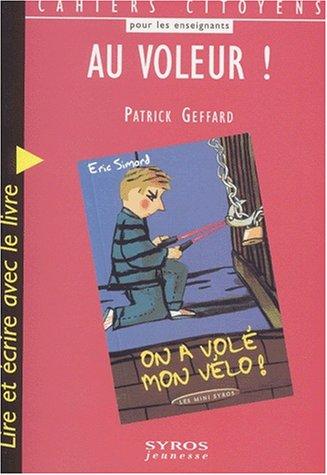 9782841469871: Au voleur ! Lire et écrire avec le livre On a volé mon vélo ! d'Eric Simard