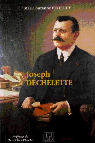 9782841470082: De l'art roman � la pr�histoire, des soci�t�s locales � l'Institut, itin�raires de Joseph D�chelette