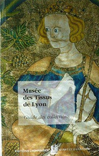 9782841470686: MUSEE DES TISSUS DE LYON. Guide des collections