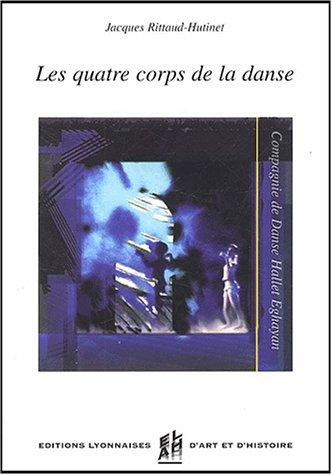 Les quatre corps de la danse. La: Jacques Rittaud-Hutinet