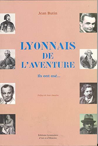 9782841471607: Lyonnais de l'aventure