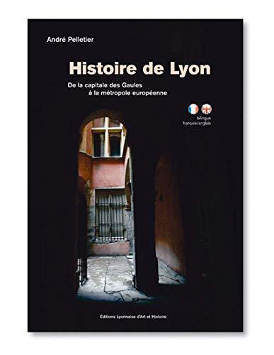 Histoire de Lyon : De la capitale: André Pelletier