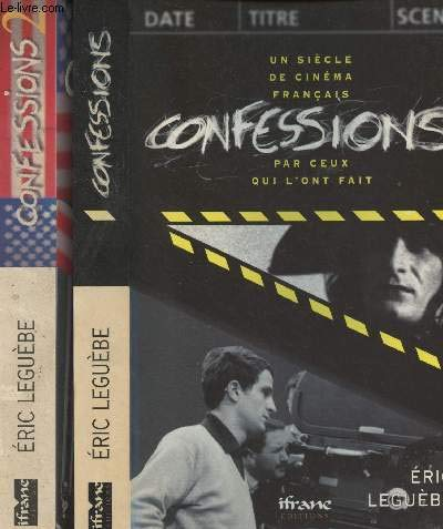 Confessions: Un siecle de cinema francais par ceux qui l'ont fait (Documents / Ifrane editions) (French Edition) (284153006X) by Leguebe, Eric
