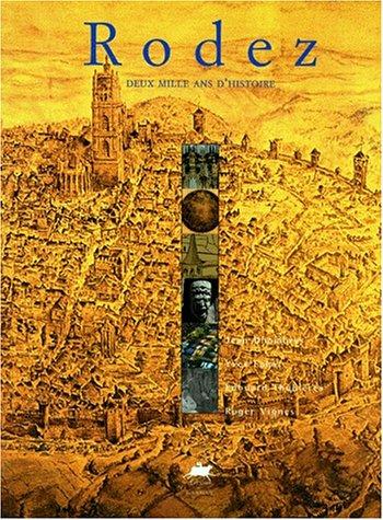 RODEZ. Deux mille ans d'histoire (ROUERGUE BX: Dhombres, Jean; Labat,