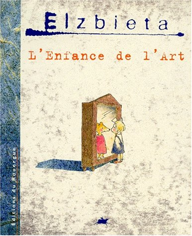 9782841560554: L'enfance de l'art (French Edition)