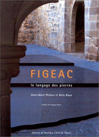 9782841561377: FIGEAC. Le langage des pierres
