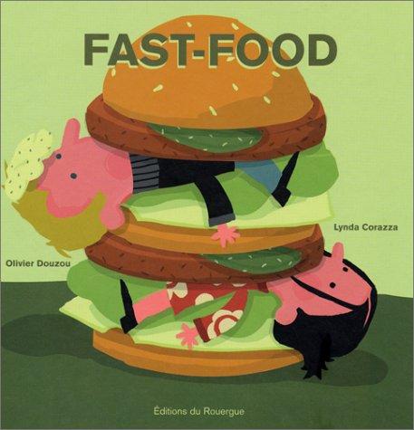 Fast-food: Olivier Douzou, Lynda Corazza