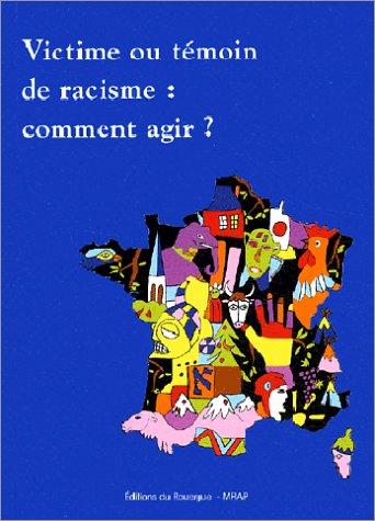 9782841563050: Victime ou t�moin de racisme : Comment agir