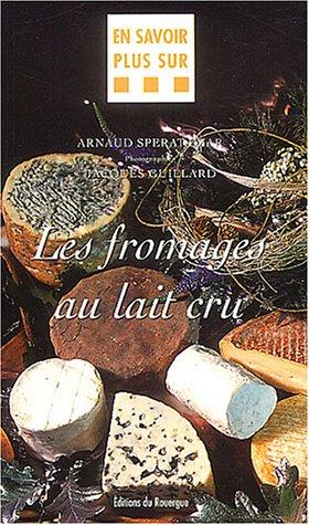 9782841565153: Les fromages au lait cru