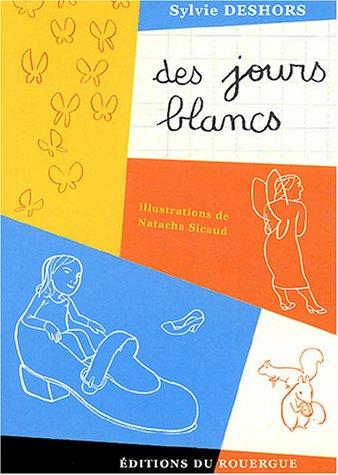 JOURS BLANCS -DES-: DESHORS SYLVIE