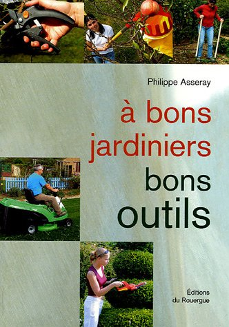 9782841566464: A bons jardiniers bons outils