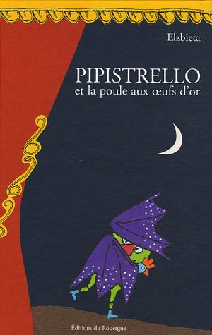 9782841566778: Pipistrello et la poule aux oeufs d'or : Tragicomédie en douze tableaux