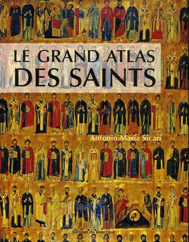Le grand atlas des saints: Antonio Maria Sicari