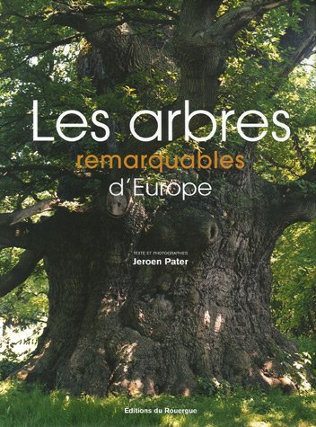 9782841567836: Les arbres remarquables d'Europe (French Edition)