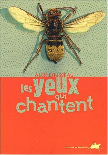 YEUX QUI CHANTENT (LES): COUSSEAU ALEX