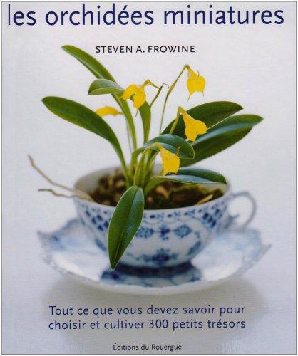 ORCHIDÉES MINIATURES (LES): FROWINE STEVEN