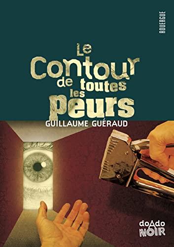 CONTOUR DE TOUTES LES PEURS -LE-: GUERAUD GUILLAUME