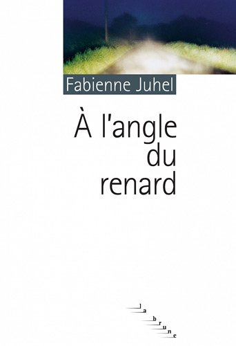 À L'ANGLE DU RENARD: JUHEL FABIENNE